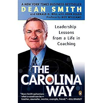 Carolina måten: Lederskap erfaringene fra et liv i Coaching