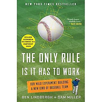 Die einzige Regel ist, es hat Arbeit