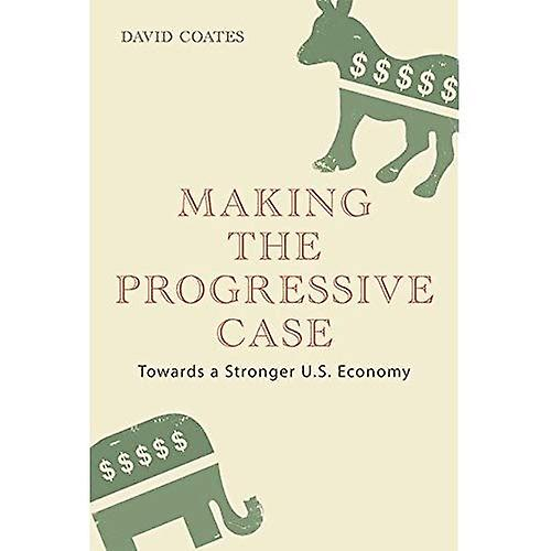 Making the Progressive Case: Towards A Stronger U.S. Economy