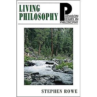 Living Philosophy (Issues in Philosophy)