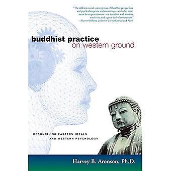 La pratique bouddhiste sur Western Ground: concilier idéaux orientale et la psychologie occidentale