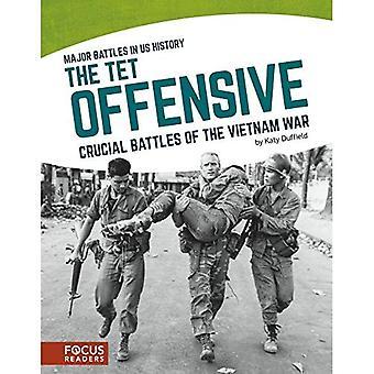 L'Offensive du TÊT: Batailles cruciales de la guerre du Vietnam (Major batailles en nous l'histoire)
