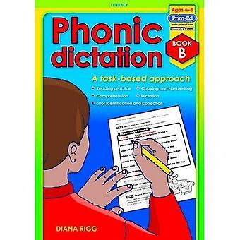 Phonic dictee: Boek B: een taakgerichte aanpak