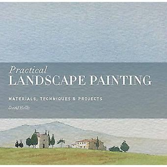Practical Landscape Painting - Materials - Techniques & Projects by Da