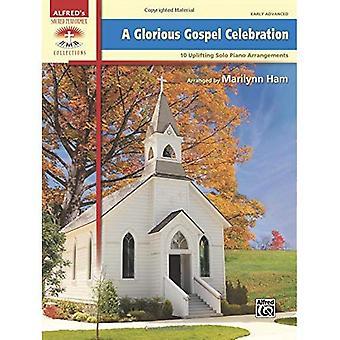 En härlig Gospel Celebration: 10 upplyftande Solo Piano arrangemang (heliga Performer samlingar)