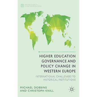 Högre utbildning styrning och förändring i västra Europa internationella utmaningar till historiska institutioner av Dobbins & Michael