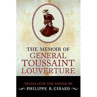 Memoir of Toussaint Louverture by Girard & Philippe R