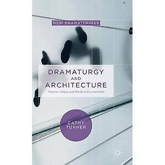 Dramaturgia ja arkkitehtuuri teatteri Utopia ja rakennetun ympäristön Turner & Cathy