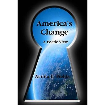 Americas wijzigen een poëtische weergave door velden & Arnita L.