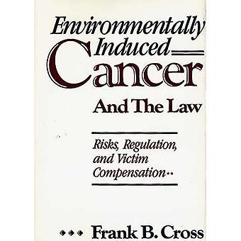 Miljömässigt inducerad Cancer och lag risker regleringen och brottsofferersättning av korset & Frank B.