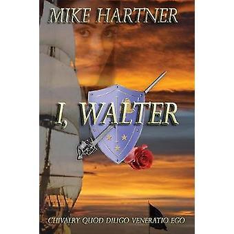 I Walter by Hartner & Mike
