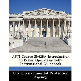 APTI SI428A curso Introducción a la guía de SelfInstructional de operación de caldera por agencia de protección ambiental