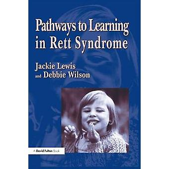 Pathways to Learning in Rett Sydrome by Lewis & Jackie