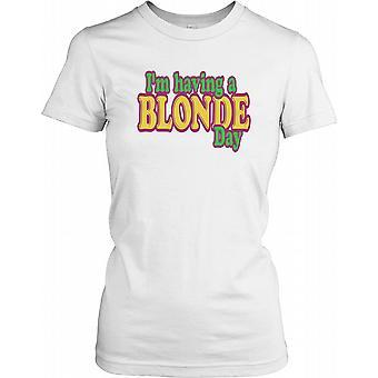 Jeg har en blondine dag - sjove citat damer T Shirt