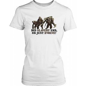 Did Slavery End or Just Evolve - Thought Provoking Quote Ladies T Shirt