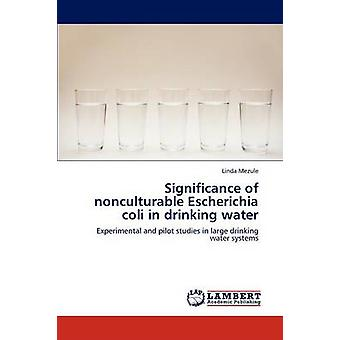 Significance of nonculturable Escherichia coli in drinking water by Mezule & Linda