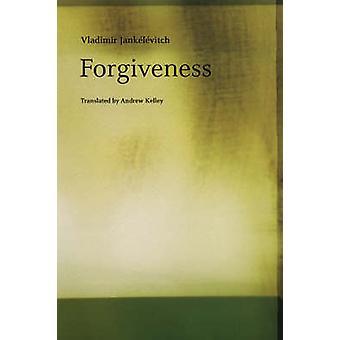Forgiveness by Vladimir Jankelevitch - Andrew Kelley - Andrew Kelley