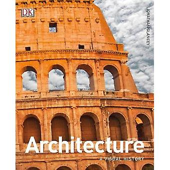 Architecture - A Visual History by Jonathan Glancey - 9780241288436 Bo