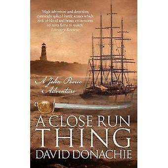 A Close Run Thing by David Donachie - 9780749022433 Book