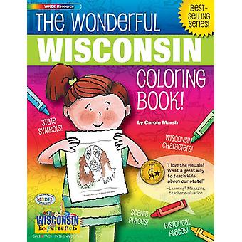 The Wonderful Wisconsin Coloring Book! by Carole Marsh - 978079339543