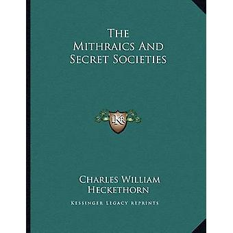 The Mithraics and Secret Societies by Charles William Heckethorn - 97
