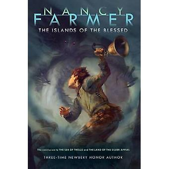 The Islands of the Blessed by Nancy Farmer - 9781416907381 Book