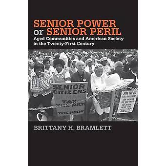Senior Power or Senior Peril - Aged Communities and American Society i