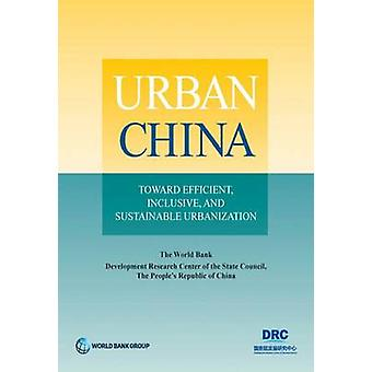 Urban China - Toward Efficient - Inclusive - and Sustainable Urbanizat