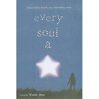 Every Soul a Star by Wendy Mass - 9781606865231 Book