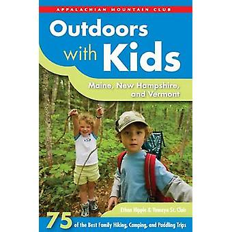 Outdoors with Kids - Maine - New Hampshire - and Vermont - 75 of the Be