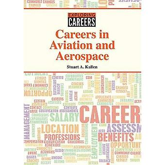 Careers in Aviation and Aerospace by Stuart A Kallen - 9781682821015