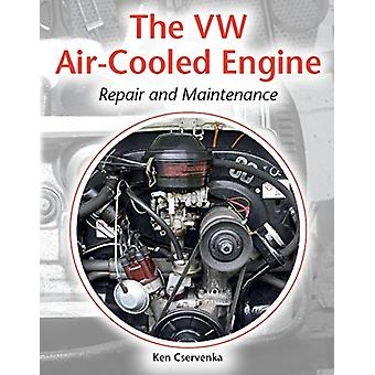 The VW Air-Cooled Engine - Repair and Maintenance Manual by Ken Cserve