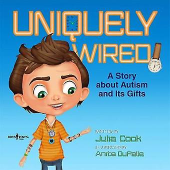 Uniquely Wired - A Story about Autism and It's Gifts by Julia Cook - 9