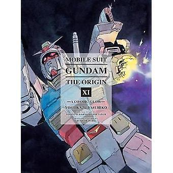 Mobile Suit Gundam - The Origin Volume 11 - A Cosmic Glow by Yoshikazu