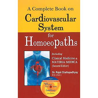 Complete Book on Cardiovascular System for Homoeopaths by Rajat Chatt