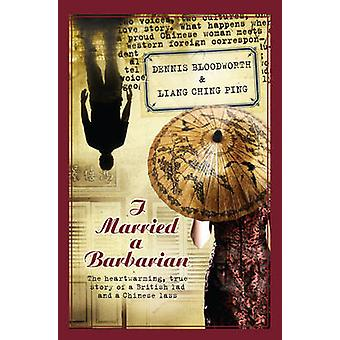 I Married a Barbarian - The Heart-warming - True Story of a British La