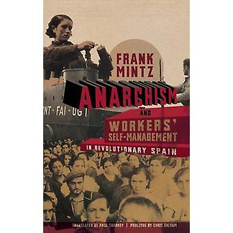 Anarchism and Workers' Self-Management in Revolutionary Spain by Fran