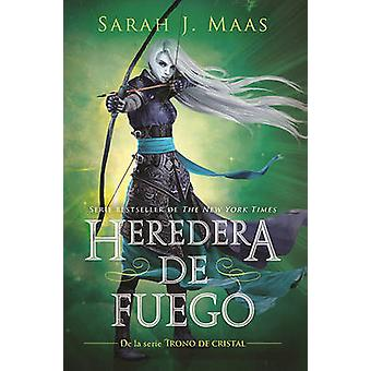 Trono de Cristal #3. Heredera del Fuego / Heir of Fire #3 by Sarah J
