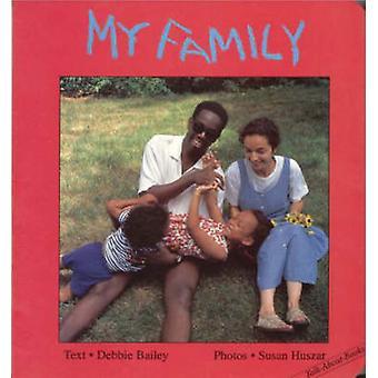 My Family by Debbie Bailey - Susan Huszar - 9781550375107 Book