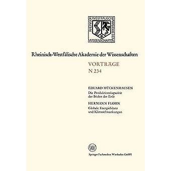 Die Produktionskapazitat Der Boden Der Erde. Globale Energiebilanz Und Klimaschwankungen 215. Sitzung Am 4. April 1973 in Dusseldorf by Flohn & Hermann
