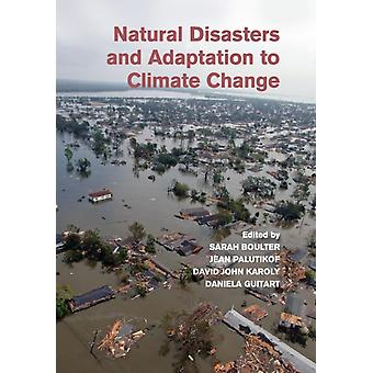 Natural Disasters and Adaptation to Climate Change by Boulter & Sarah