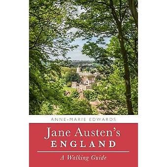 Jane Austens England  A Walking Guide by Anne Marie Edwards
