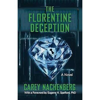 The Florentine Deception by Nachenberg & Carey