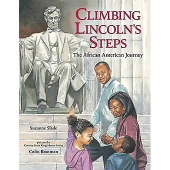 Climbing Lincoln's Steps - The African American Journey by Suzanne Sla