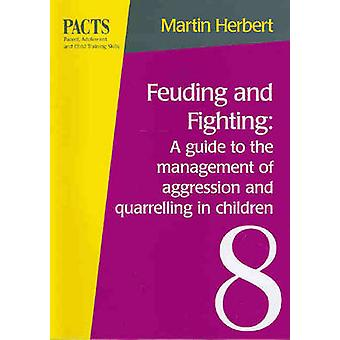 Feuding and Fighting - a Guide to the Management of Aggression and Qua