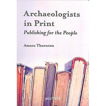 Archaeologists in Print  Publishing for the People by Amara Thornton
