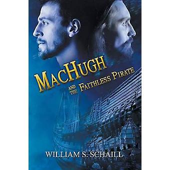 MacHugh and the Faithless Pirate by Schaill & William S.