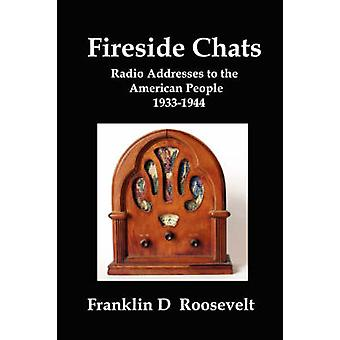 Fireside Chats Radio Addresses to the American People 19331944 by Roosevelt & Franklin D.