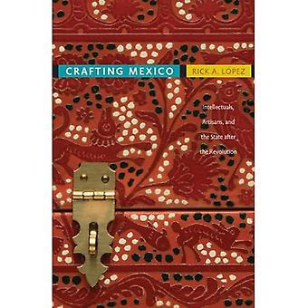 Crafting Mexico: Intellektuelle, håndværkere og stat efter revolutionen