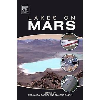 Lakes on Mars by Cabrol & Nathalie A.